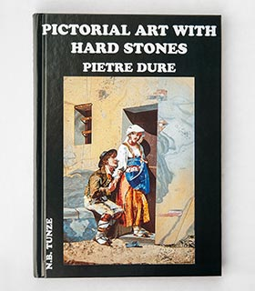 PICTORAL ART WITH HARD STONES PIETRE DURE (N. B. Tunze)